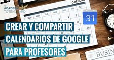 Ventajas de usar calendario Google Google Drive, Blog, Ideas Para, Google Calendar, Future Gadgets, Teachers, Students, Parents