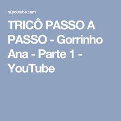 TRICÔ PASSO A PASSO - Gorrinho Ana -  Parte 1 - YouTube