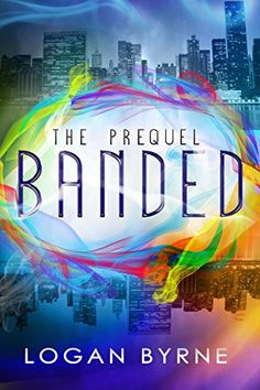 Banded: The Prequel (Book 0.5) by Logan Byrne http://www.amazon.com/dp/B00SRGEA5A/ref=cm_sw_r_pi_dp_Mq9Qvb154AE83