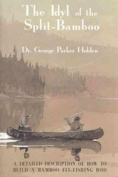 Published originally in 1920, this classic fly-fishing book begins with a delightful essay on the joys of angling, then proceeds to describe in detail the steps to making a bamboo fly-fishing rod. The