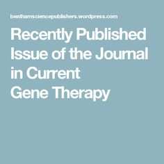 Recently Published Issue of the Journal in Current GeneTherapy