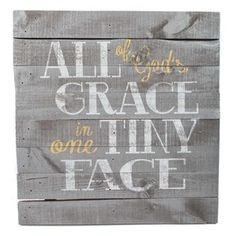 All of God's grace in one tiny face! <3 Nursery Decor. Gray White Yellow | maybe a Free Pallet Replication!