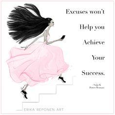 My fashion illustration for Saija K Power Woman - Excuses won't help achieve your success - Eria Reponen Art - fashion illustrator - success quote