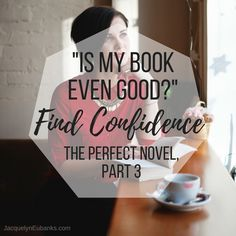"Many writers struggle with the question, ""Is my book even good?"" Here is some concrete encouragement to boost your writing confidence."