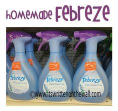 It's Written on the Wall: Homemade Febreze plus other natural cleaning supplies #TipsandTricks