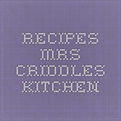 Recipes - Mrs. Criddles Kitchen