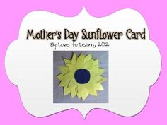 This free download by Love to Learn contains the template and optional card writing paper for a sunflower Mother's Day Card.Thanks for looking!...