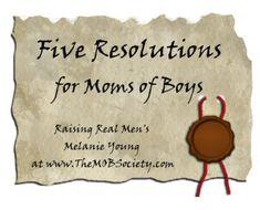 Five Resolutions for Moms of Boys @Raising Boys Media