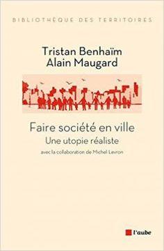 Un livre d'Alain Maugard, l'ancien président du CSTB, et Tristan Benhaïm, le vice-président de l'Institut Sociovision