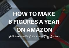 How to Make 6 Figures a Year on Amazon in 1 Year