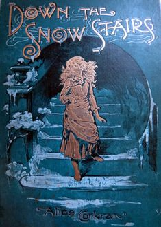 Down The Snow Stairs ~ c.1900