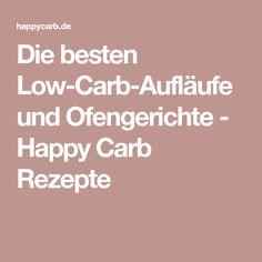 Die besten Low-Carb-Aufläufe und Ofengerichte - Happy Carb Rezepte