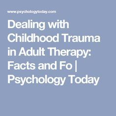 blog insight therapy dealing childhood trauma adult facts