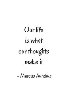 'STOIC philosophy quotes - Marcus Aurelius - Our life is what our thoughts make it' Canvas Print by IdeasForArtists Life Philosophy Quotes, Life Quotes, Attitude Quotes, Daily Quotes, Quotes Quotes, Relationship Quotes, Qoutes, Relationships, Stoicism Quotes