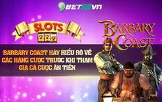 Barbary Coast hãy hiểu rõ về các hàng cược trước khi tham gia cá cược ăn tiền Barbary Coast, Game, Movie Posters, Film Poster, Gaming, Toy, Billboard, Film Posters, Games