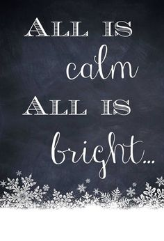 all is calm all is bright...