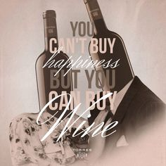 You can't buy #happiness but you can buy #Wine. #FridayWineQuotes