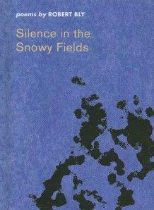 Silence in the Snowy Fields av Robert Bly (Innbundet)