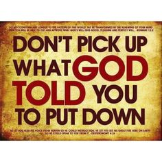 Let the past go! Don't pick up what God told you to put down!