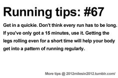 Running Tips: Sometimes a quickie is all you need....