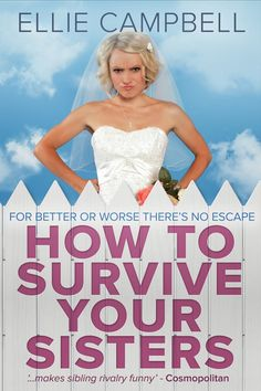 #BookBlitz + 99p #Sale #HowToSurviveYourSisters by @ecampbellbooks on @MarilouGeorge's blog http://confessionsofreader.blogspot.in/2015/02/how-to-survive-your-sisters-by-ellie.html #Romance #NjkinnyToursPromos #MustRead #Funny