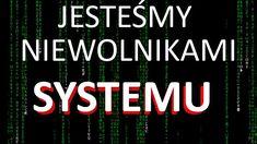 System nas więzi - o co tak naprawdę chodzi. Kto rządzi światem
