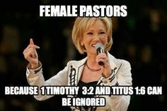 The Word says, women do not belong in the pulpit.