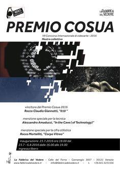 PREMIO COSUA 2016,   PREMIO COSUA 2016 VII Concorso internazionale di videoarte Mostra collettiva Fabbrica del Vedere, Venezia sabato 23 luglio ore 18.00 da...
