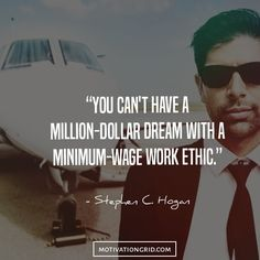 Motivational image with quote about having a million dollar dream with a minimum wage work ething
