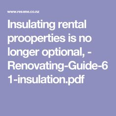 Insulating rental prooperties is no longer optional, - Renovating-Guide-61-insulation.pdf