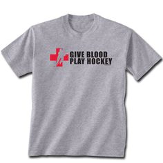 "Short Sleeve Hockey T-shirt  ""Give Blood Play Hockey"""