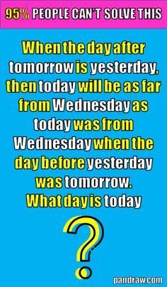 What day riddle Mind Riddles, Jokes And Riddles, Riddles With Answers Clever, Riddle Puzzles, What Day Is Today, Best Riddle, Best Quotes, Funny Quotes, Trick Questions