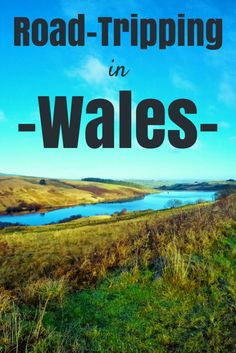 Road-tripping in Wales in pictures, so you can add Wales to your UK bucket list.