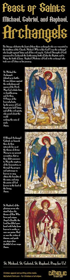 The liturgy celebrates the feast of these three archangels who are venerated in the tradition of the Church. Michael (Who is like God?), Gabriel (God has shown himself mighty) and Raphael (God heals). Feast day is Sept Catholic Religion, Catholic Saints, Roman Catholic, Angel Protector, Ange Demon, Archangel Michael, Archangel Gabriel, St Michael, Michael Gabriel