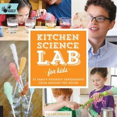 Hands-On Family: Kitchen Science Lab for Kids offers 52 fun science activities for families to do together. The experiments can be used as individual projects, for parties, or as educational activities groups. Number of Pages: 144 Kid Science, Kitchen Science, Summer Science, Science Fair, Science Books, Science Gifts, Activity Books, Preschool Science, Summer Food