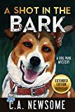 Free Kindle Book -   A Shot in the Bark: A Dog Park Mystery (Lia Anderson Dog Park Mysteries Book 1)