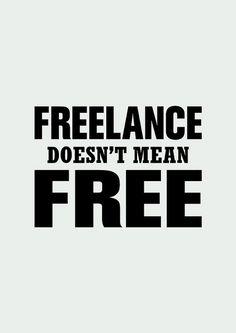 #Freelance no significa GRATIS ;-)  #teletrabajo