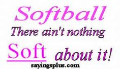 softball famous quote - Yahoo Image Search Results