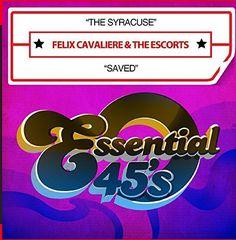Felix & The Escorts Cavaliere - Syracuse / Saved