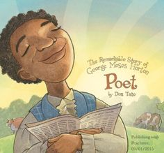Poet: The Remarkable Story of George Moses Horton by Don Tate.