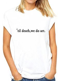 Slithice Fashion Summer Women til death,we do art Letter Print Short sleeve Black White Grey Casual Tops T-Shirt Juniors Graphic Tees, T Shirt Top, Womens Fashion Online, Ladies Fashion, T Shirts For Women, Clothes For Women, Women's Summer Fashion, Cute Woman, Casual Shirts