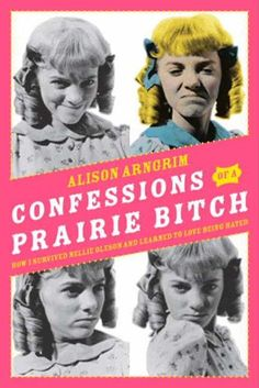 Confessions of a Prairie Bitch: How I Survived Nellie Oleson and Learned to Love Being Hated by Alison Arngrim http://www.amazon.com/dp/B003L77ZVQ/ref=cm_sw_r_pi_dp_BLmEwb1KQ47JA