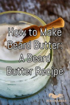 Here's how to make beard butter yourself to give your beard that perfect shine if you don't want to constantly buy commercial beard balms or butters. Best Beard Balm, Beard Oil And Balm, Acrylic Nail Designs, Acrylic Nails, Beard Line, Patchy Beard, Beard Butter, Beard Wash, Beards