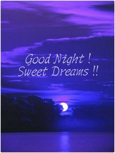 Good night and Sleep well and have sweet dreams! Good Night Dear Friend, Good Night For Him, Beautiful Good Night Images, Good Night Prayer, Good Night Blessings, Good Night Gif, Good Night Moon, Good Night Quotes, Night Qoutes