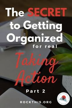 Do you struggle with how to get organized? You've pinned the posts and read the books, but you just haven't found anything that works. Here is a solution! For real. These 6 action steps give you doable steps to get your space organized... for real this time.