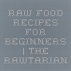 One of the best raw food recipe sites ive found to date raw raw food recipes for beginners forumfinder Choice Image