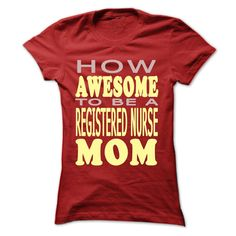 How awesome to be a Registered Nurse Mom