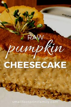 This recipe for raw pumpkin cheesecake is vegan, gluten and dairy free to help you get the most out of your pumpkins this season. #paleo #paleodiet #glutenfree #dairyfree #vegan #vegetarian #rawvegan #recipe #grainfree #realfood #holidays #thanksgiving #dessert