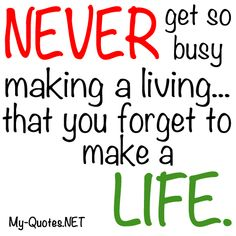 Make A Life    #quote #quotes #sayings