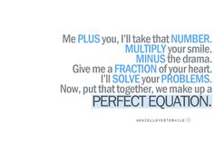Top 30 love quotes with pictures. Inspirational quotes about love which might inspire you on relationship. Cute love quotes for him/her Math Pick Up Lines, Nerdy Pick Up Lines, Pick Up Lines Cheesy, Love Quotes Tumblr, Cute Love Quotes, Amazing Quotes, Math Humor, Nerd Humor, We Make Up
